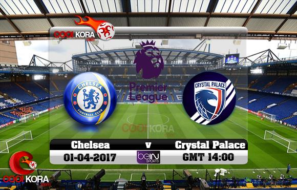 مشاهدة مباراة تشيلسي وكريستال بالاس اليوم 1-4-2017 في الدوري الإنجليزي