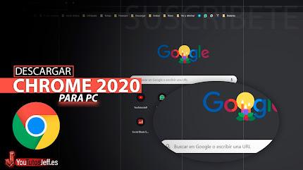 Como Descargar Google Chrome 2020 Ultima Versión Español