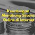 Keuntungan Menabung Secara Online di Internet
