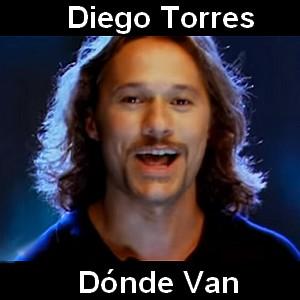 Diego Torres - Dónde Van