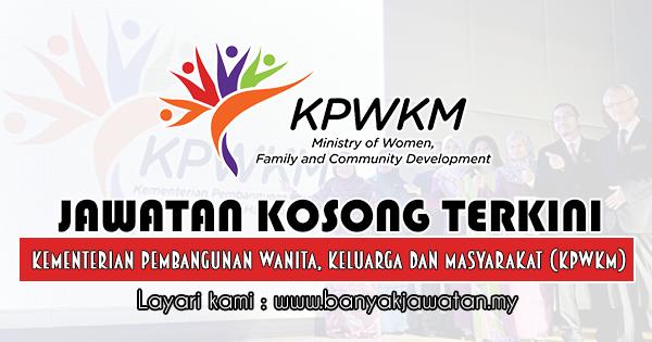 Jawatan Kosong Terkini 2019 di Kementerian Pembangunan Wanita, Keluarga dan Masyarakat (KPWKM)