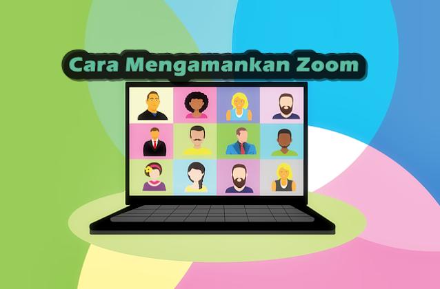 Cara Mengamankan Zoom dari Orang Tidak Dikenal
