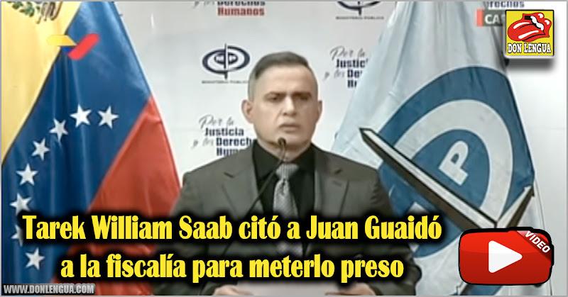 Tarek William Saab citó a Juan Guaidó a la fiscalía para meterlo preso