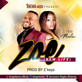 [ Download Music ] Rhema Ft. Peculiar - Zoe (New Life) | @kingrhema