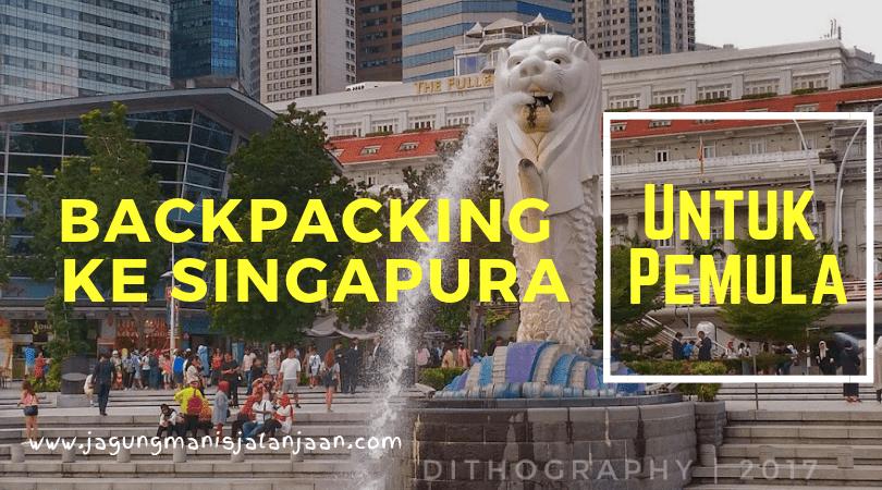 Backpacking ke Singapura untuk Pemula