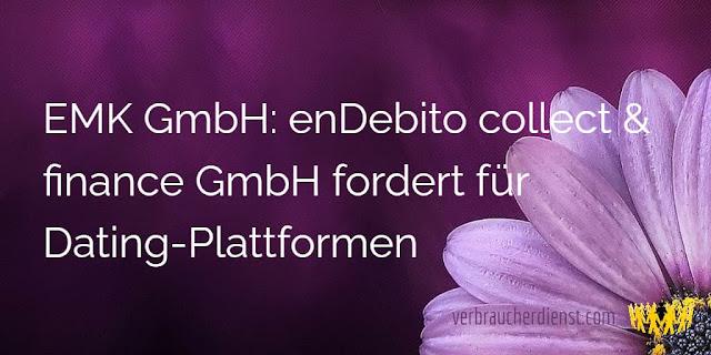 Titel: EMK GmbH: enDebito collect & finance GmbH fordert für Dating-Plattformen