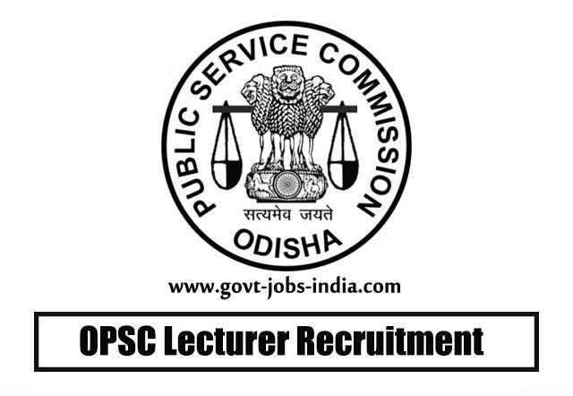 OPSC Lecturer Recruitment 2020 – 606 Lecturer Vacancy – Last Date 02 March 2020
