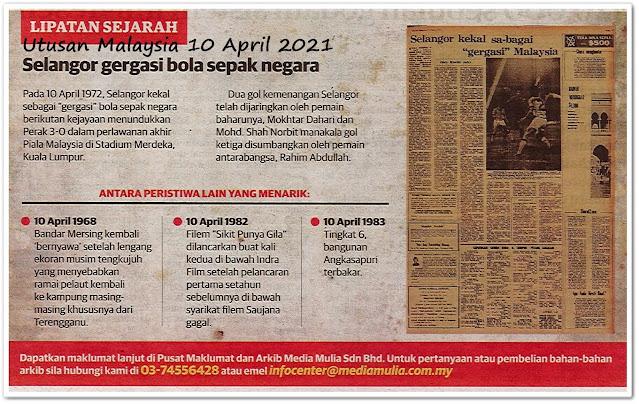 Lipatan sejarah 10 April - Keratan akhbar Utusan Malaysia 10 April 2021