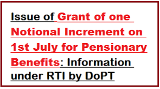 one-notional-increment-on-1st-july-for-pensionary-benefits-rti