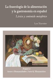 La fraseología de la alimentación y la gastronomía en español. Léxico y contenido metafórico