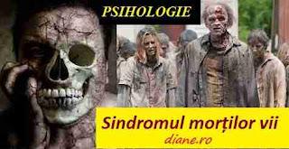 Psihologie: Sindromul morților vii