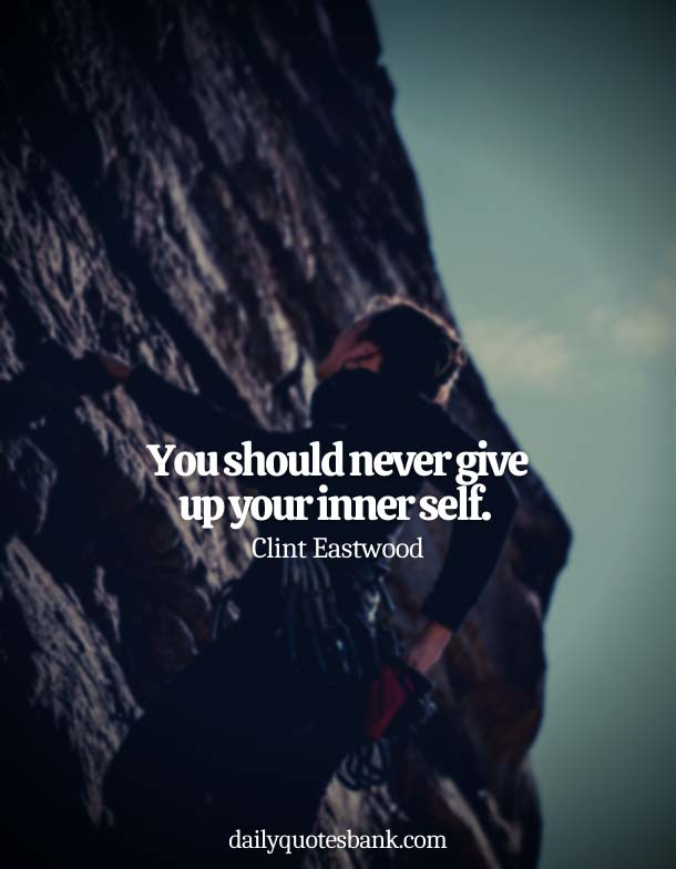 Short Quotes About Not Giving Up On Yourself