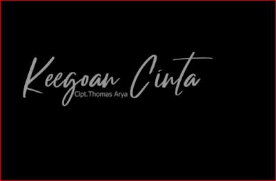 lirik lagu Thomas Arya KEEGOAN CINTA