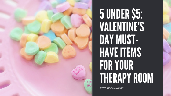 5 Under $5: Valentine's Day Must-Have Items for Your Therapy Room