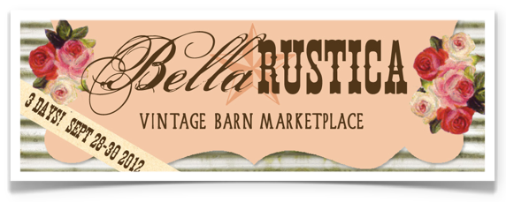 Bella Rustica Vintage Barn Marketplace, Sept 28-30 2012, Tennessee