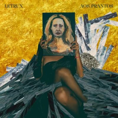 Letrux - Letrux Aos Prantos (2020) - Album Download, Itunes Cover, Official Cover, Album CD Cover Art, Tracklist, 320KBPS, Zip album