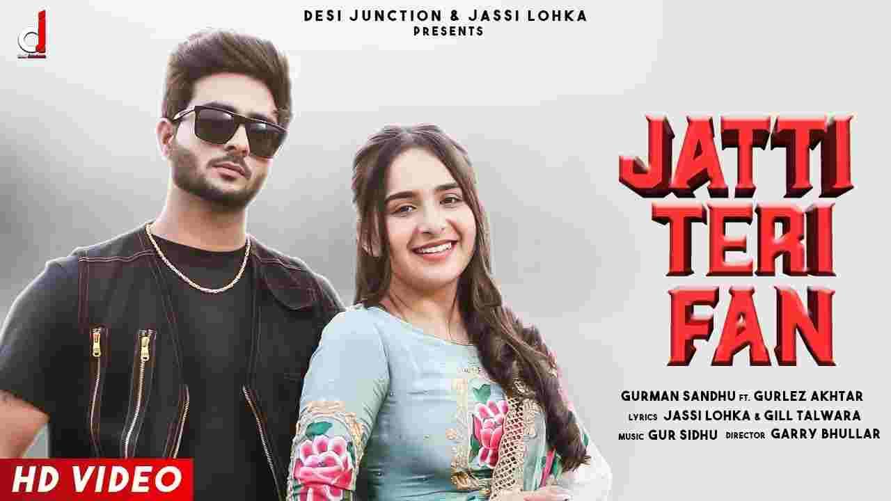 Jatti teri fan lyrics Gurman Sandhu x Gurlez Akhtar Punjabi Song