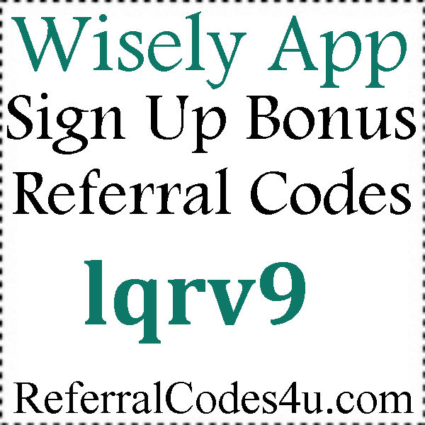 Wisely App Referral Codes 2016-2017, GetWisely.com Promo Codes August, September, October