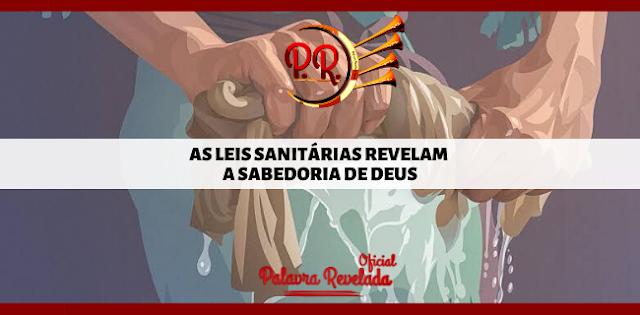 AS LEIS SANITÁRIAS REVELAM A SABEDORIA DE DEUS