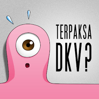 Terpaksa DKV?