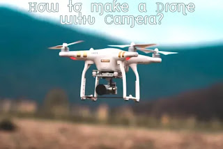 How-to-make-a-drone-with-camera