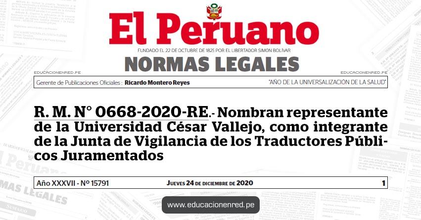 R. M. N° 0668-2020-RE.- Nombran representante de la Universidad César Vallejo, como integrante de la Junta de Vigilancia de los Traductores Públicos Juramentados