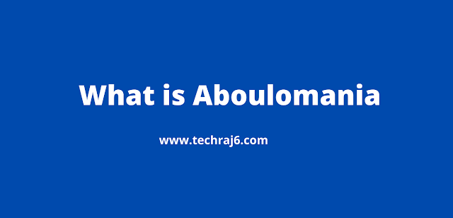 What is Aboulomania