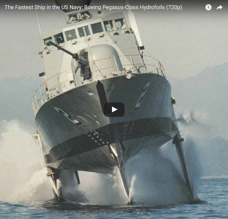AMAZING VIDEO: Boeing's Pegasus-Class Hydrofoils, the Fastest Ships in the U.S. Navy