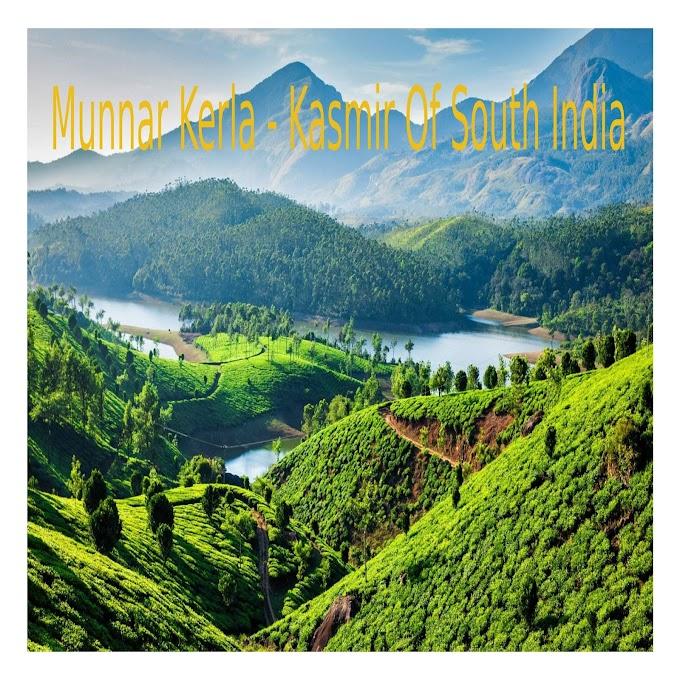 Munnar Kerala - Kashmir of South India