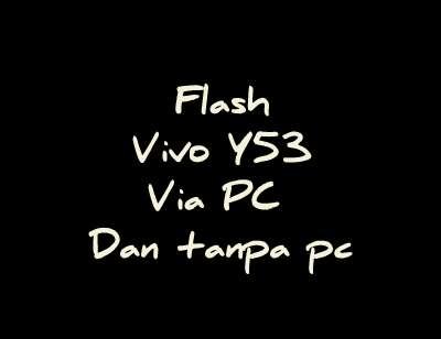 Flash Vivo Y53