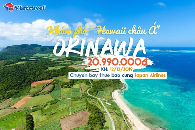 Ưu đãi 1.000.000 đ hành trình khám phá đảo trường sinh - Okinawa