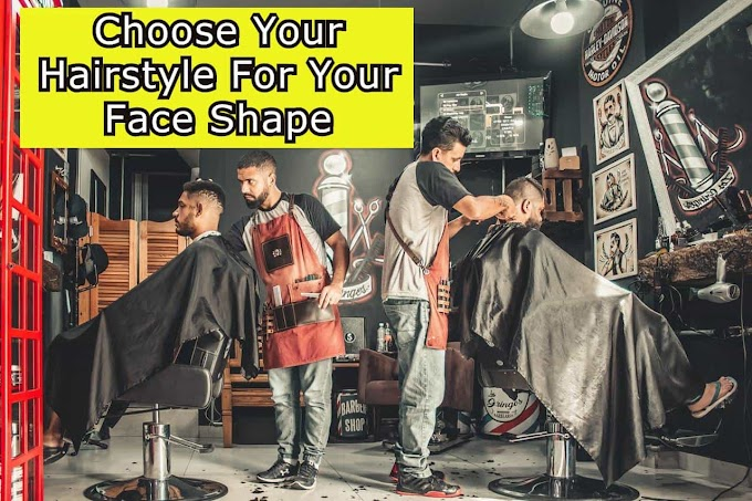 How To Choose Your Hairstyle For Your Face Shape