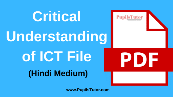 Critical Understanding of ICT - Information and Communication Technology B.Ed Practical File, Project and Assignment in Hindi Language for 1st and 2nd Year / All Semester Free Download PDF | आई० सी० टी० की आलोचनात्मक समझ एवं उपयोग बी.एड प्रैक्टिकल फाइल प्रोजेक्ट और असाइनमेंट पीडीऍफ़ डाउनलोड करे फ्री में |(Information and Communication Technology) ICT in Education File for B.Ed in Hindi| Critical Understanding of ICT Assignment in Hindi Medium | Critical Understanding of ICT Project Report in Hindi