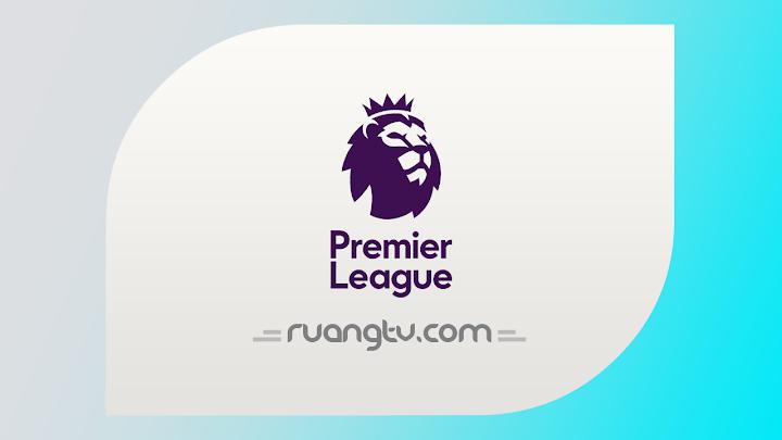 Nonton Live Streaming Liga Inggris | Jadwal Siaran TV Online Bola Malam Ini