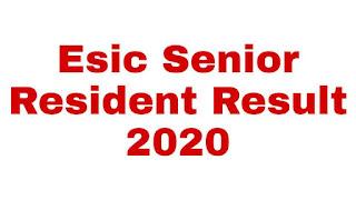 Esic Senior Resident Result 2020