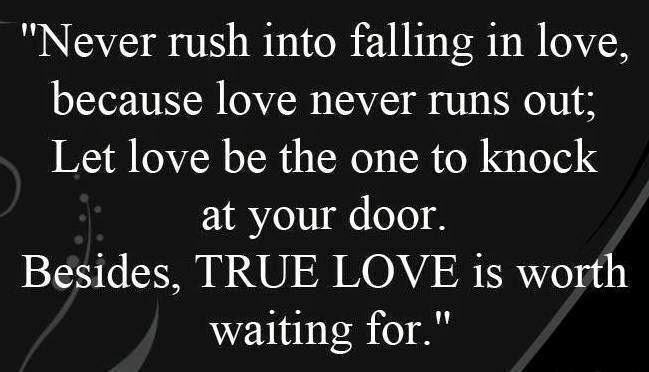 Inspirational Quotes For Life: Never Rush Into Falling In