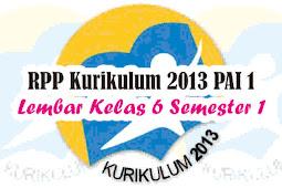RPP Kurikulum 2013 PAI 1 Lembar Kelas 6 Semester 1 Lengkap