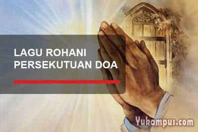 lirik lagu rohani kristen persekutuan permohonan doa