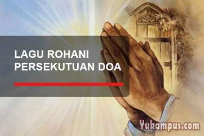 Kumpulan Lirik Lagu Rohani Tentang Persekutuan Doa