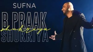 Shukriya Lyrics-Sufna, B praak