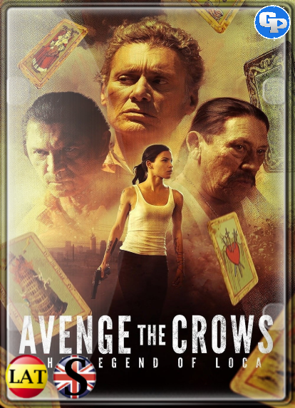 Avenge The Crows: The Legend Of Loca (2017) HD 1080P LATINO/INGLES