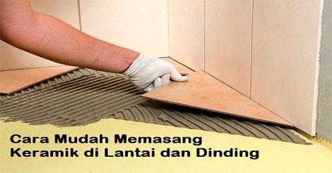 Cara Mudah Memasang Keramik di Lantai dan Dinding