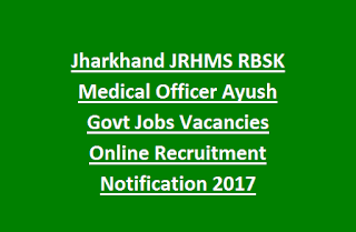 Jharkhand JRHMS RBSK Medical Officer Ayush Govt Jobs Vacancies Online Recruitment Notification 2017