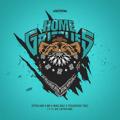 Eptos Uno feat. Müelas De Gallo, Mike Díaz & Tocadiscos Trez - Homegrizzlies (Single) [2016]