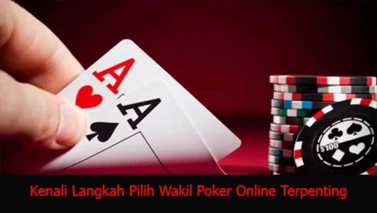 Kenali Langkah Pilih Wakil Poker Online Terpenting
