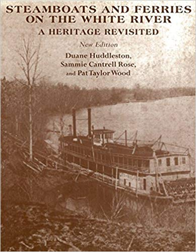 Steamboats and Ferries on the White River: A Heritage Revisited --- Best Book on the White River