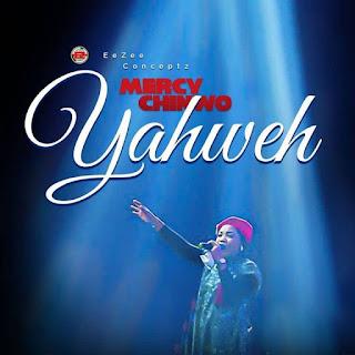 Mercy Chinwo - Yahweh by Mercy Chinwo lyrics