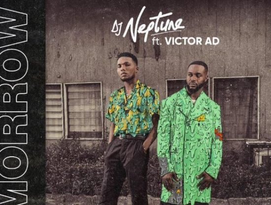 New video:-DJ Neptune ft Victor AD-Tomorrow