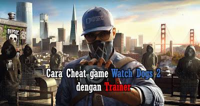 Kumpulan Cheat Watch Dogs 2 (WD2) terbaru 2020