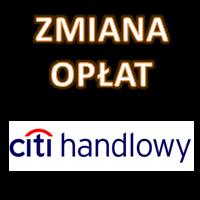 Citibank: zmiana opłat i prowizji od 16.06.2021 roku